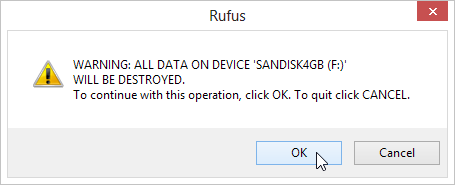 Rufus-gives-you-one-last-warning-that-all-data-on-your-chosen-device-WILL-BE-DESTROYED-click-OK