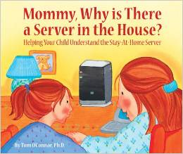 Mommy-Why-is-There-a-Server-in-the-House